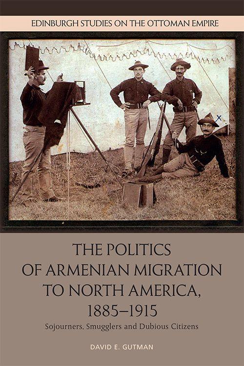 The Politics of Armenian Migration to North America, 1885-1915