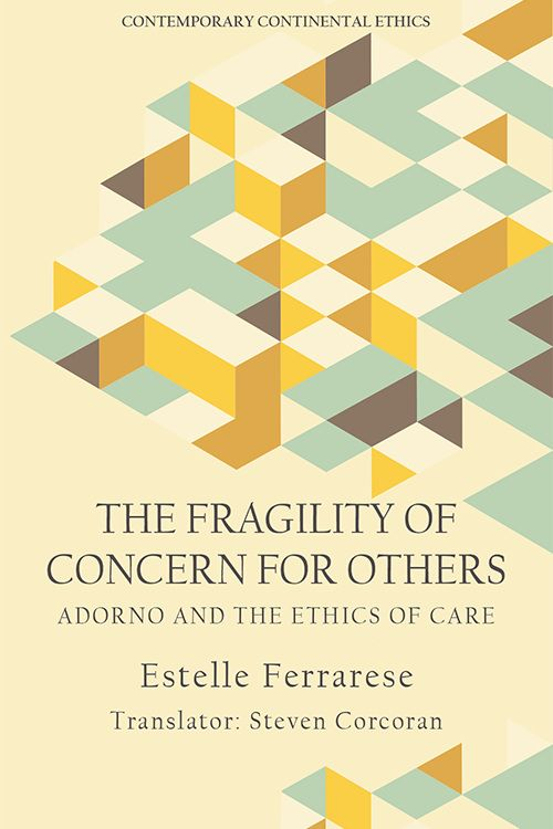 The Fragility of Concern for Others: Adorno and the Ethics of Care Book Cover